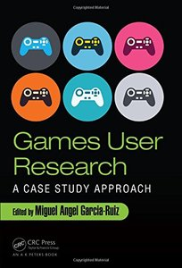 Games User Research: A Case Study Approach-cover