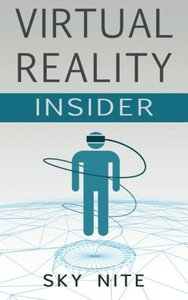Virtual Reality Insider: Guidebook for the VR Industry-cover