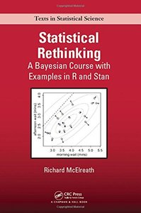 Statistical Rethinking: A Bayesian Course with Examples in R and Stan (Chapman & Hall/CRC Texts in Statistical Science)-cover