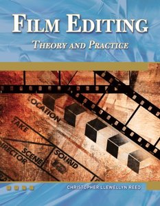 Film Editing: Theory and Practice (Digital Filmmaker Series)-cover