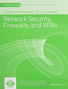 Laboratory Manual Version 1.5 To Accompany Network Security, Firewalls, And Vpns-cover