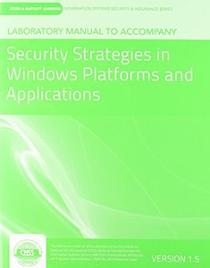 Laboratory Manual Version 1.5 To Accompany Security Strategies In Windows Platforms And Applications-cover