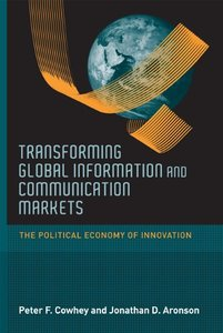 Transforming Global Information and Communication Markets: The Political Economy of Innovation (Information Revolution and Global Politics)-cover