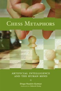 Chess Metaphors: Artificial Intelligence and the Human Mind (MIT Press)-cover