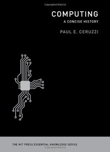 Computing: A Concise History (The MIT Press Essential Knowledge series)-cover