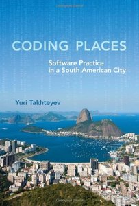 Coding Places: Software Practice in a South American City (Acting with Technology)-cover