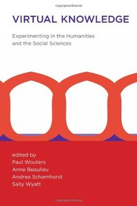 Virtual Knowledge: Experimenting in the Humanities and the Social Sciences (MIT Press)-cover