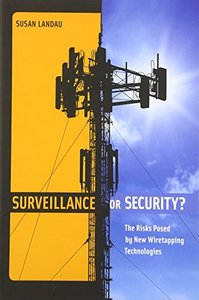 Surveillance or Security?: The Risks Posed by New Wiretapping Technologies (MIT Press)-cover
