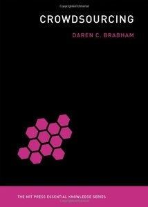 Crowdsourcing (The MIT Press Essential Knowledge series)