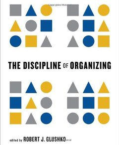 The Discipline of Organizing (MIT Press)-cover