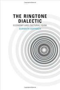 The Ringtone Dialectic: Economy and Cultural Form (MIT Press)-cover