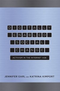 Digitally Enabled Social Change: Activism in the Internet Age (Acting with Technology)-cover