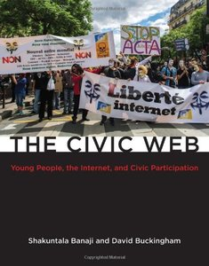 The Civic Web: Young People, the Internet, and Civic Participation (The John D. and Catherine T. MacArthur Foundation Series on Digital Media and Learning)-cover