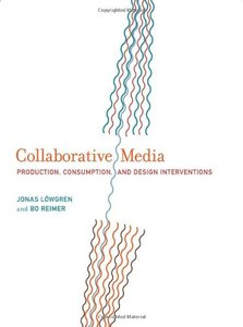 Collaborative Media: Production, Consumption, and Design Interventions (MIT Press)-cover