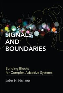 Signals and Boundaries: Building Blocks for Complex Adaptive Systems (MIT Press)-cover