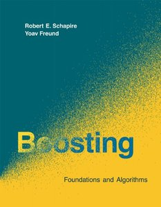 Boosting: Foundations and Algorithms (Adaptive Computation and Machine Learning series)-cover