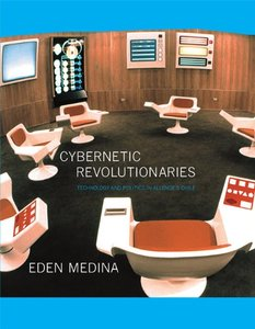 Cybernetic Revolutionaries: Technology and Politics in Allende's Chile (MIT Press)-cover