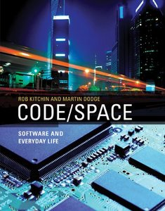 Code/Space: Software and Everyday Life (Software Studies)-cover