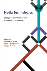 Media Technologies: Essays on Communication, Materiality, and Society (Inside Technology)-cover