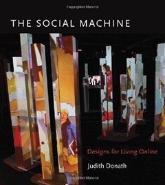 The Social Machine: Designs for Living Online (MIT Press)-cover