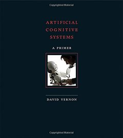 Artificial Cognitive Systems: A Primer (MIT Press)-cover