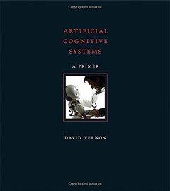 Artificial Cognitive Systems: A Primer (MIT Press)-cover