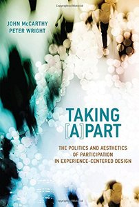 Taking [A]part: The Politics and Aesthetics of Participation in Experience-Centered Design (Design Thinking, Design Theory)-cover
