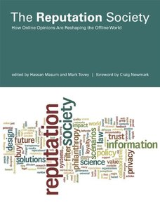 The Reputation Society: How Online Opinions Are Reshaping the Offline World (The Information Society Series)-cover