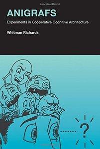 Anigrafs: Experiments in Cooperative Cognitive Architecture (MIT Press)-cover