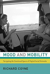Mood and Mobility: Navigating the Emotional Spaces of Digital Social Networks (MIT Press)-cover