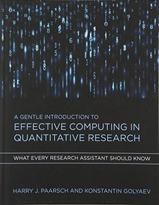 A Gentle Introduction to Effective Computing in Quantitative Research: What Every Research Assistant Should Know (MIT Press)-cover