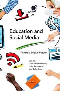 Education and Social Media: Toward a Digital Future (The John D. and Catherine T. MacArthur Foundation Series on Digital Media and Learning)-cover