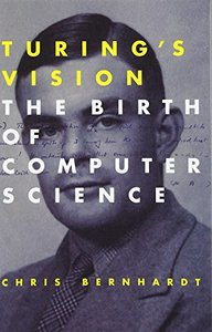 Turing's Vision: The Birth of Computer Science (MIT Press)-cover
