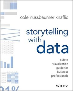 Storytelling with Data: A Data Visualization Guide for Business Professionals (Paperback)-cover