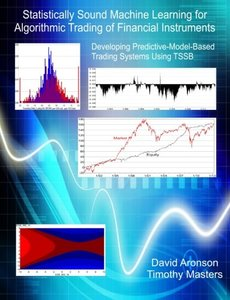 Statistically Sound Machine Learning for Algorithmic Trading of Financial Instruments: Developing Predictive-Model-Based Trading Systems Using TSS-cover