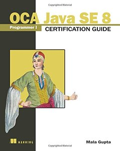 OCA Java SE 8 Programmer I Certification Guide-cover