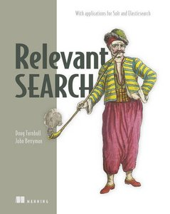 Relevant Search: With Applications for Solr and Elasticsearch-cover