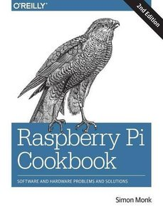 Raspberry Pi Cookbook: Software and Hardware Problems and Solutions 2/E-cover