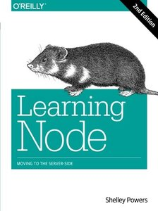 Learning Node: Moving to the Server-Side, 2/e (Paperback)-cover