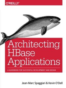 Architecting HBase Applications: A Guidebook for Successful Development and Design-cover