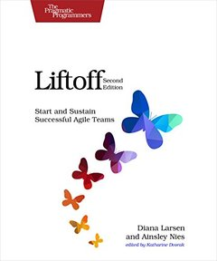 Liftoff: Start and Sustain Successful Agile Teams-cover