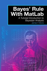Bayes' Rule with MATLAB: A Tutorial Introduction to Bayesian Analysis-cover
