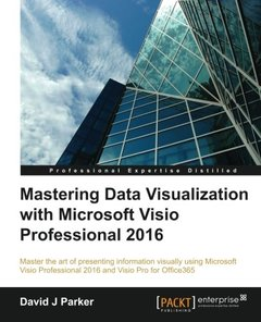 Mastering Data Visualization With Microsoft Visio Professional 2016-cover
