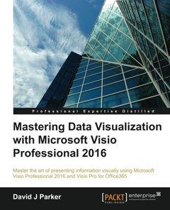 Mastering Data Visualization With Microsoft Visio Professional 2016-cover