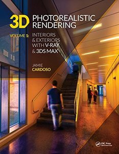 3D Photorealistic Rendering: Interiors & Exteriors with V-Ray and 3ds Max-cover