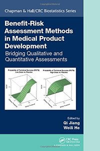Benefit-Risk Assessment Methods in Medical Product Development: Bridging Qualitative and Quantitative Assessments (Chapman & Hall/CRC Biostatistics Series)-cover