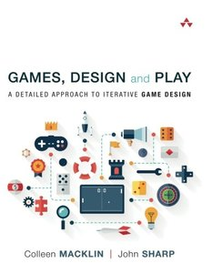 Games, Design and Play: A detailed approach to iterative game design-cover
