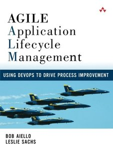Agile Application Lifecycle Management: Using DevOps to Drive Process Improvement-cover