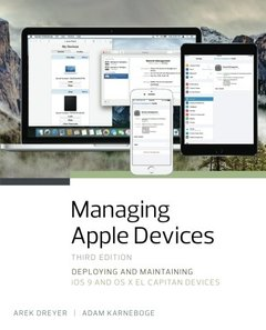 Managing Apple Devices: Deploying and Maintaining iOS 9 and OS X El Capitan Devices (3rd Edition)-cover