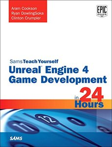Sams Teach Yourself Unreal Engine 4 Game Development in 24 Hours,-cover